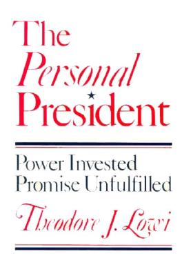 Image for The Personal President: Power Invested, Promise Unfulfilled