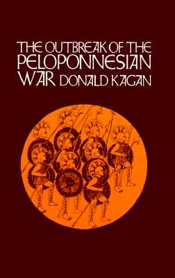 The Outbreak of the Peloponnesian War (A New History of the Peloponnesian War), Donald Kagan
