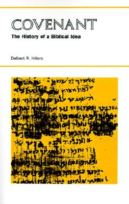 Covenant: The History of a Biblical Idea (Seminar in the History of Ideas), Delbert R. Hillers