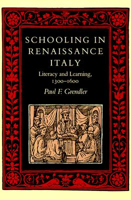 Image for SCHOOLING IN RENAISSANCE ITALY LITERACY AND LEARNING, 1300-1600