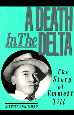 Image for A Death in the Delta: The Story of Emmett Till