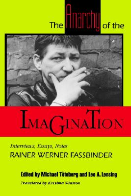 Image for Anarchy of the Imagination: Interviews, Essays, Notes