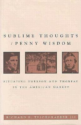 Image for Sublime Thoughts/Penny Wisdom: Situating Emerson and Thoreau in the American Market