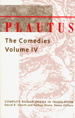 Image for Plautus: The Comedies (Complete Roman Drama in Translation) (Volume 4)