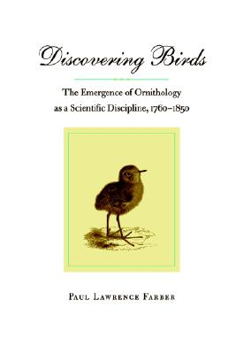 Image for Discovering Birds: The Emergence of Ornithology as a Scientific Discipline, 1760
