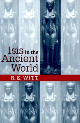 Isis in the Ancient World, R. E. WITT