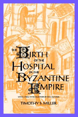 Image for The Birth of the Hospital in the Byzantine Empire