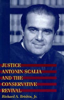 Image for Justice Antonin Scalia and the Conservative Revival