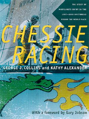 Image for Chessie Racing: The Story of Maryland's Entry in the 1997-1998 Whitbread Round the World Race