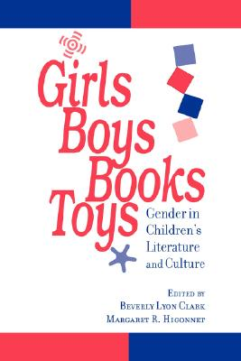 Image for Girls, Boys, Books, Toys: Gender in Children's Literature and Culture