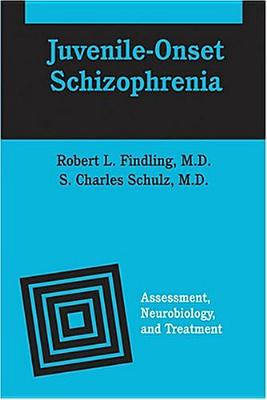 Image for Juvenile-Onset Schizophrenia: Assessment, Neurobiology, and Treatment