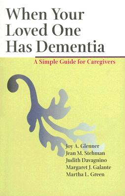 Image for When Your Loved One Has Dementia: A Simple Guide for Caregivers