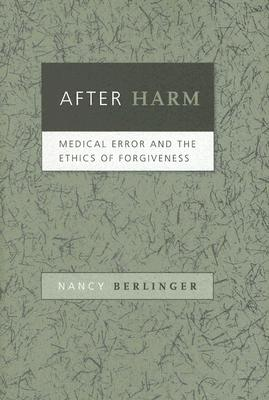 Image for After Harm: Medical Error and the Ethics of Forgiveness