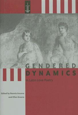 Image for Gendered Dynamics in Latin Love Poetry (Arethusa Books)