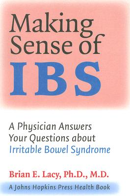 Image for MAKING SENSE OF IBS : A PHYSICIAN ANSWERS YOUR QUESTIONS ABOUT IRRITABLE BOWEL SYNDROME