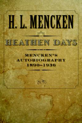 Image for Heathen Days: Mencken's Autobiography: 1890-1936 (Buncombe Collection)