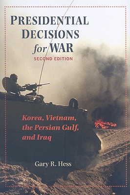 Image for Presidential Decisions for War: Korea, Vietnam, the Persian Gulf, and Iraq (The American Moment)