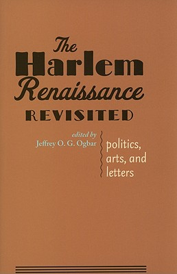Image for The Harlem Renaissance Revisited: Politics, Arts, and Letters