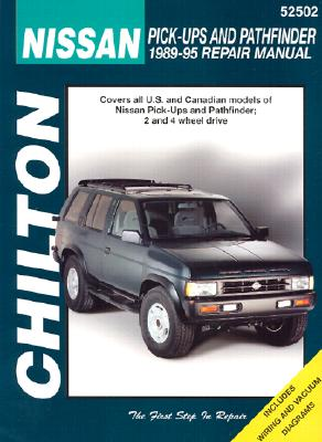 Chiltons Nissan Pick-Ups and Pathfinder 1989-95 Repair Manual, CHILTON BOOK COMPANY (EDT)