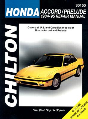 Honda Accord and Prelude, 1984-95 (Chilton's Total Car Care Repair Manuals), Chilton