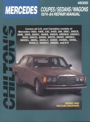 Mercedes Coupes, Sedans, and Wagons, 1974-84 (Chilton's Total Car Care Repair Manuals), Chilton