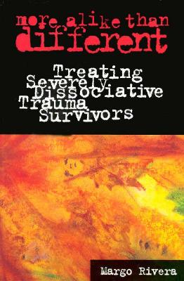 Image for More Alike Than Different: Treating Severely Dissociative Trauma Survivors (Heritage)
