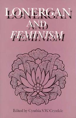 Lonergan and Feminism, Crysdale, Cynthia S. W.