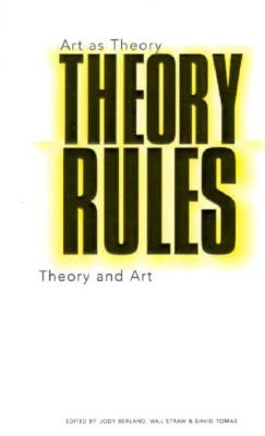 Theory Rules: Art as Theory / Theory as art (Heritage)