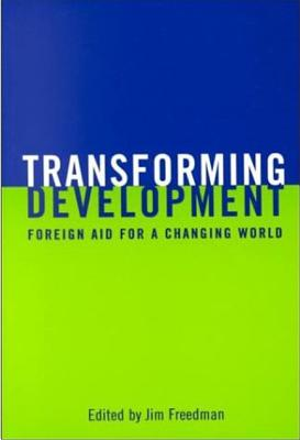 Image for Transforming Development: Foreign Aid For A Changing World