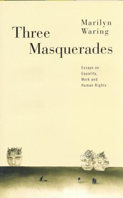 Three Masquerades: Essays on Equality, Work, and Human Rights, Waring, Marilyn