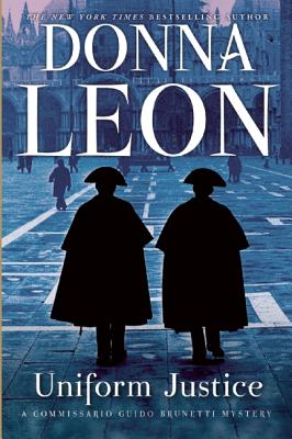 """Uniform Justice: A Commissario Guido Brunetti Mystery (Commissario Guido Brunetti Mysteries), """"Leon, Donna"""""""