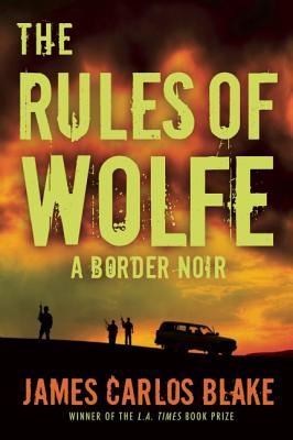 Image for The Rules of Wolfe A Border Noir