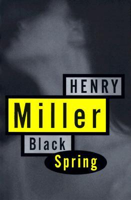 Black Spring, Miller, Henry