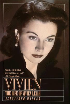 Vivien: The Life of Vivien Leigh, Alexander Walker