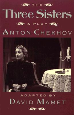 The Three Sisters, Chekhov, Anton