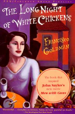 Long Night of White Chickens, FRANCISCO GOLDMAN