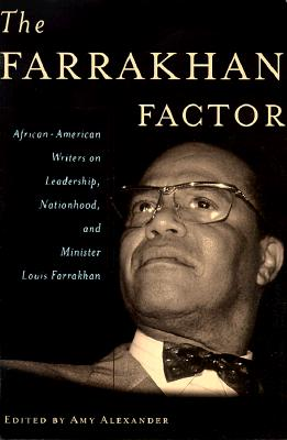 The Farrakhan Factor: African-American Writers on Leadership, Nationhood, and Minister Louis Farrakhan