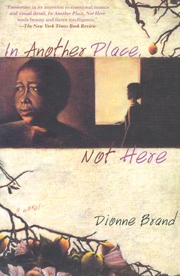 In Another Place, Not Here, Brand, Dionne