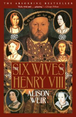 The Six Wives of Henry VIII, Alison Weir