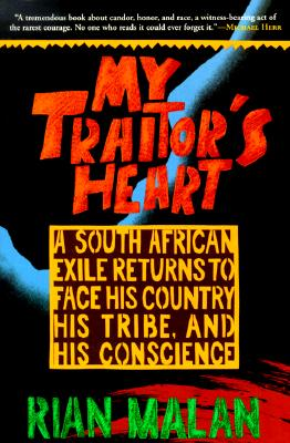 Image for Traitor's Heart: A South African Exile Returns to Face His Copuntry, His Tribe,