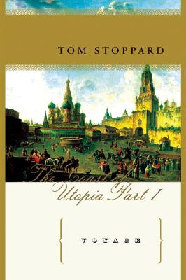 Voyage: The Coast of Utopia, Part I, Stoppard, Tom