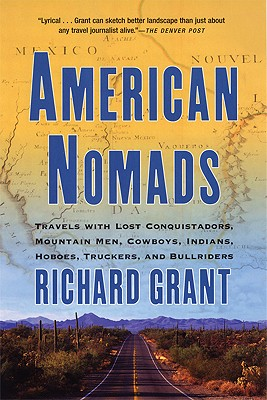 Image for American Nomads: Travels with Lost Conquistadors, Mountain Men, Cowboys, Indians, Hoboes, Truckers, and Bullriders