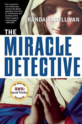 The Miracle Detective, Randall Sullivan