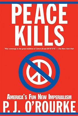 Image for Peace Kills: America's Fun New Imperialism