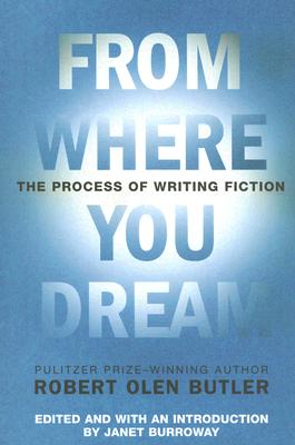 Image for From Where You Dream: The Process of Writing Fiction