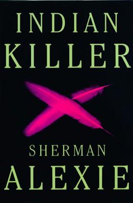 INDIAN KILLER, ALEXIE, SHERMAN