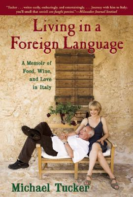 Image for Living in a Foreign Language: a Memoir of Food, Wine, and Love in Italy