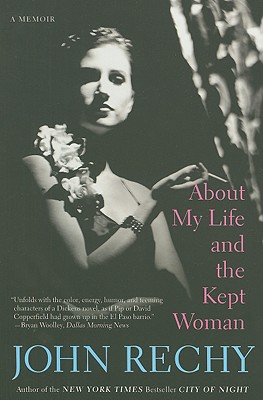 About My Life and the Kept Woman: A Memoir, Rechy, John