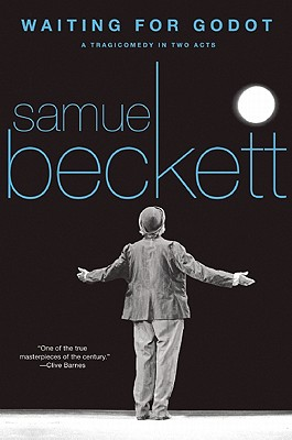 WAITING FOR GODOT: A TRAGICOMEDY IN TWO ACTS, BECKETT, SAMUEL