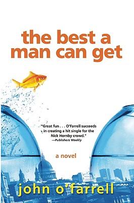 The Best a Man Can Get, O'Farrell, John